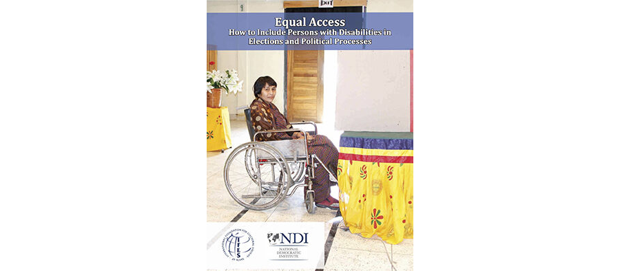 Equal Access - How to Include Persons with Disabilities in Elections and Political Processes